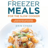 Make Ahead Freezer Meals for Slow Cooker – $11.99