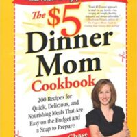 The $5 Dinner Mom Cookbook