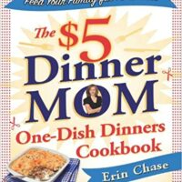 The $5 Dinner Mom's One-Dish Dinners Cookbook
