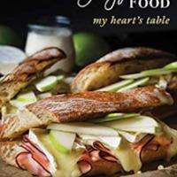 Rustic Joyful Food: My Heart's Table