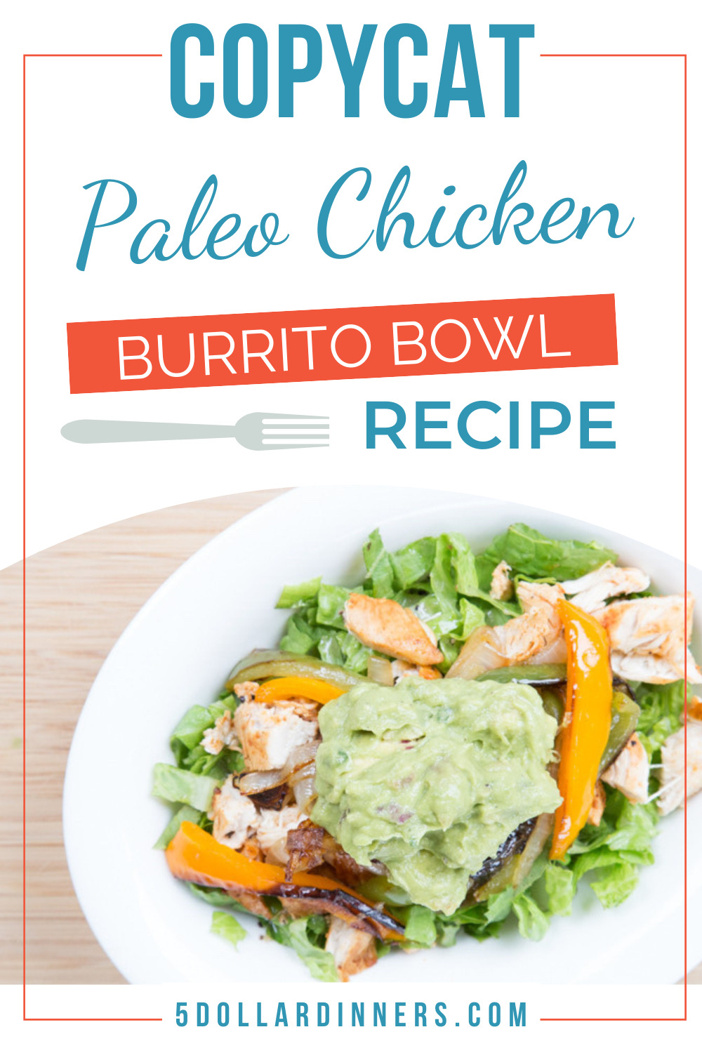 copycat paleo chipotle chicken burrito bowl
