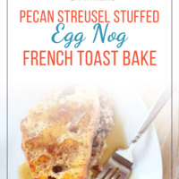 pecan streusel stuffed egg nog french toast