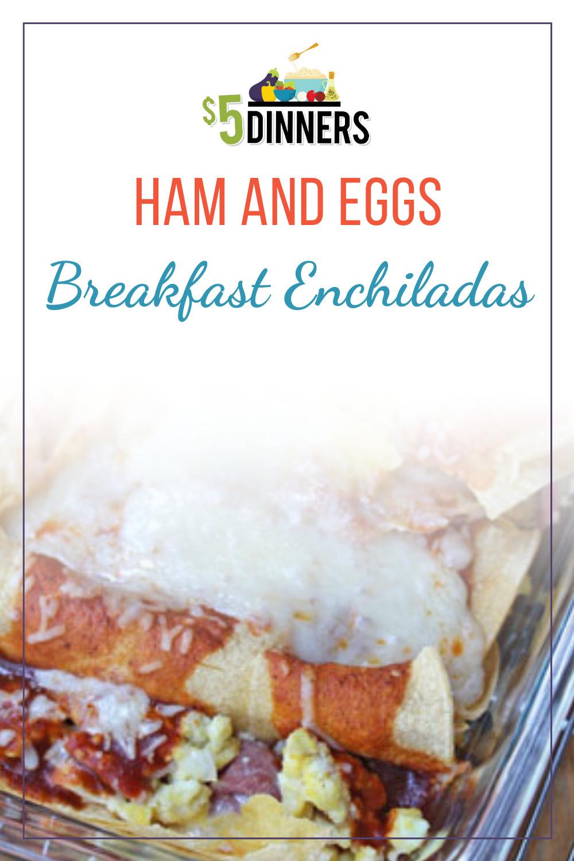 ham and eggs breakfast enchiladas