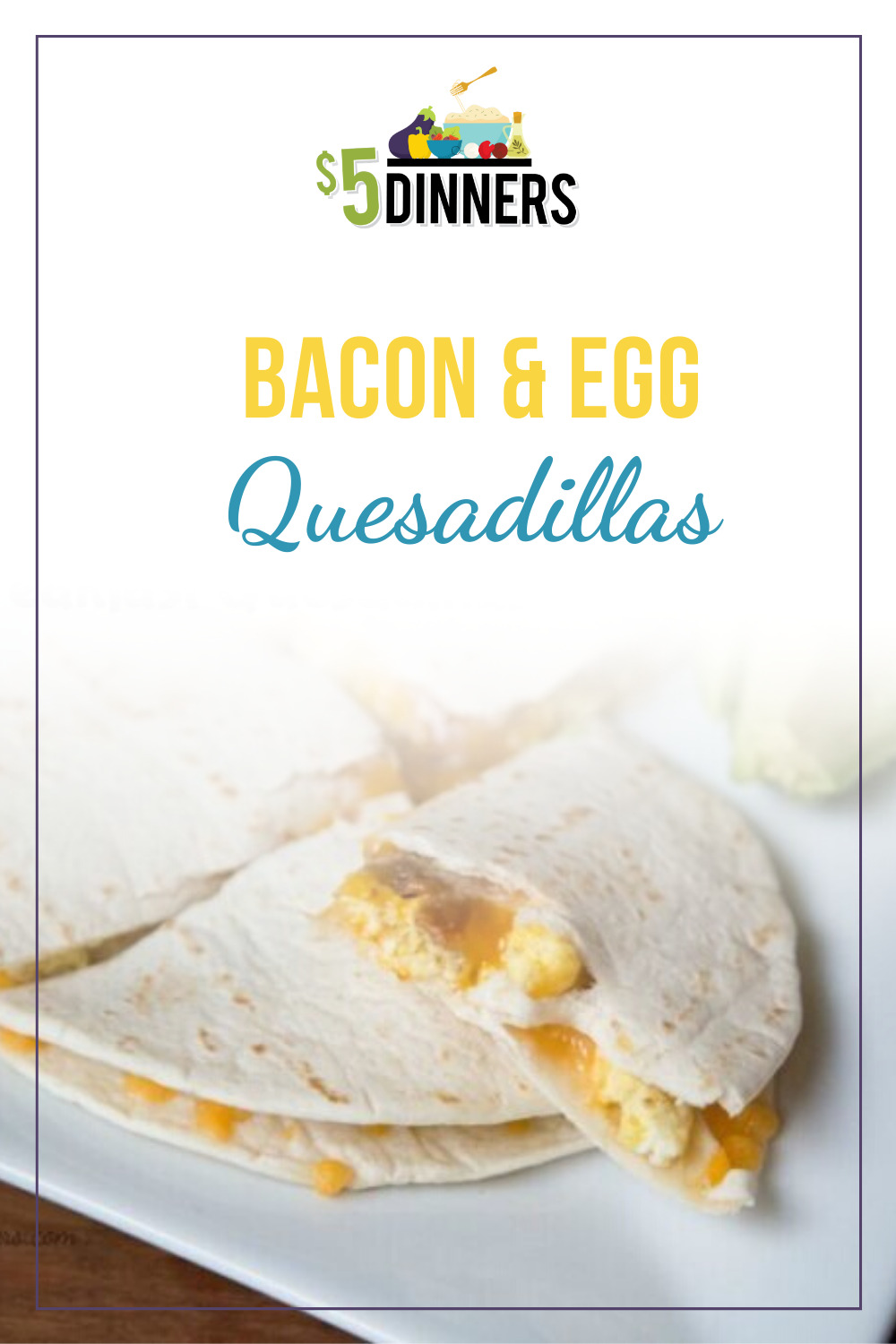 bacon & egg breakfast quesadillas