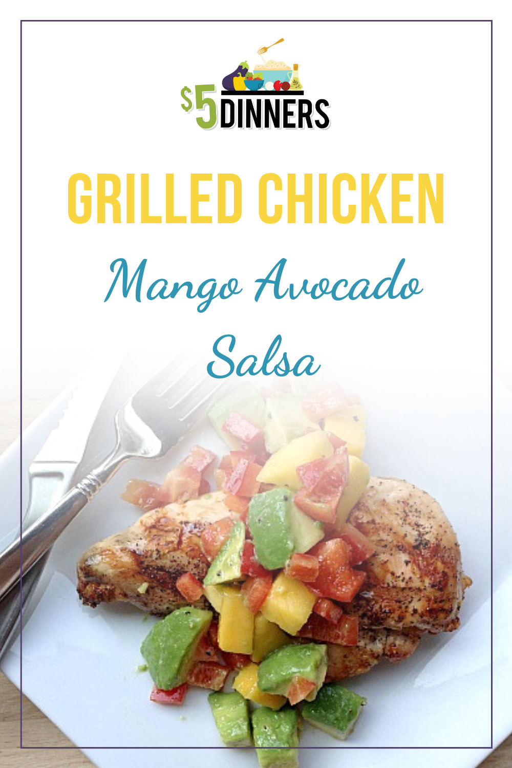 grilled chicken with mango & avocado salsa