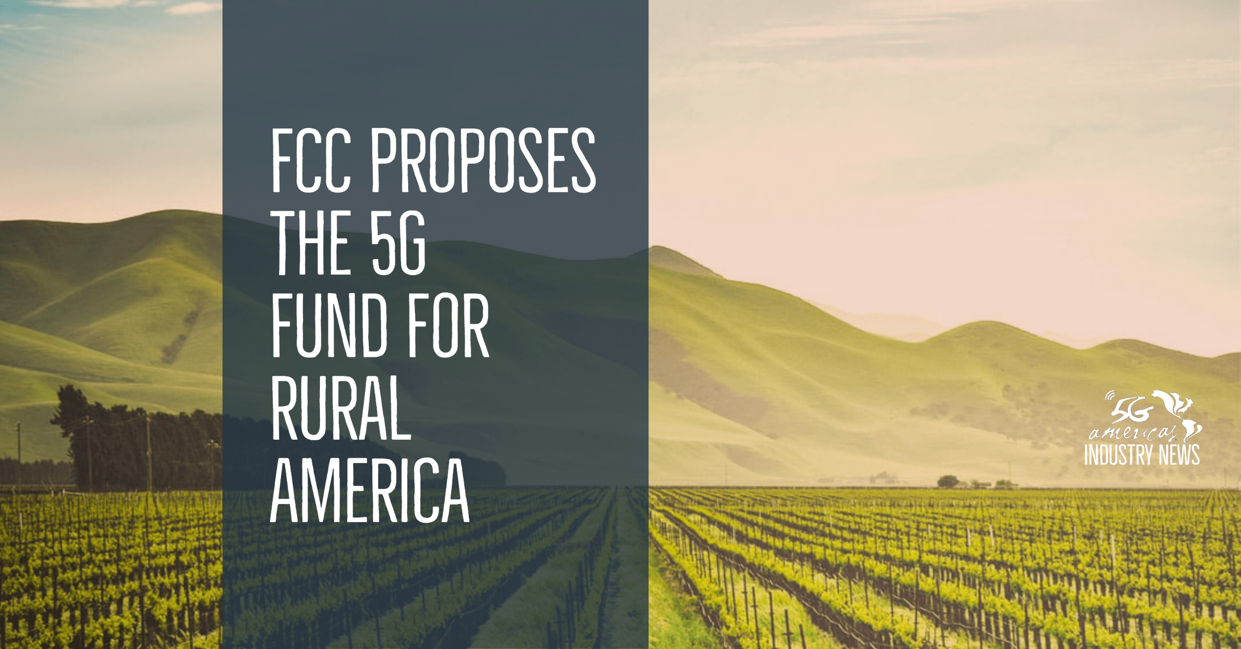 FCC Proposes the 5G Fund for Rural America