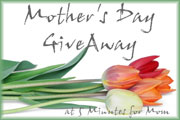 5 Minutes for Mom is having a Mother's Day Givea…