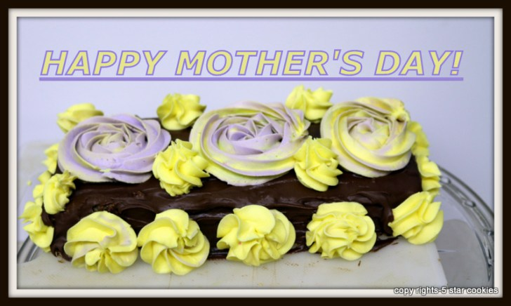 Happy Mother's Day from the best food blog 5starcookies