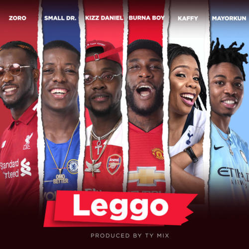 Burna Boy x Kizz Daniel, Mayorkun, Small Doctor, Zoro - Leggo (Audio + Video)