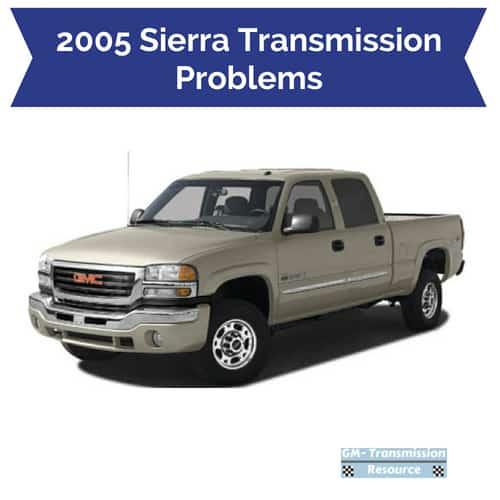 2005 GMC Sierra Transmission Problems