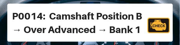 xD Scion P0014: Camshaft Position B → Over Advanced → Bank 1
