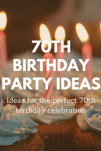 Things To Consider When Planning A 70th Birthday Party