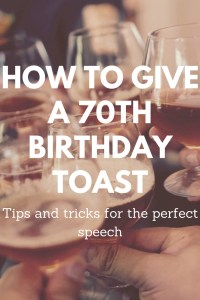 How To Give A 70th Birthday Toast