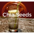 Chia Seeds – One of the Healthiest Foods on the Planet (Easy to Eat & Affordable)