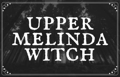 Upper Melinda Witch