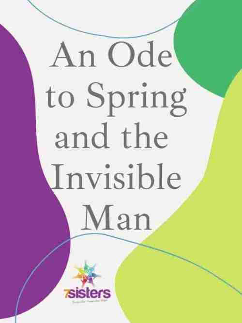 An Ode to Spring AND The Invisible Man!