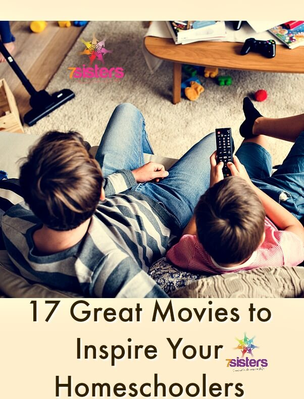 17 Great Movies to Inspire Your Homeschoolers