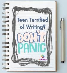Teen terrified of writing? Don't Panic!
