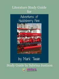 Adventures of Huckleberry Finn Literature Guide 7SistersHomeschool.com