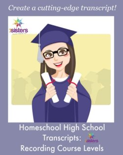 Homeschool High School Transcripts: Recording Course Levels from 7SistersHomeschool.com