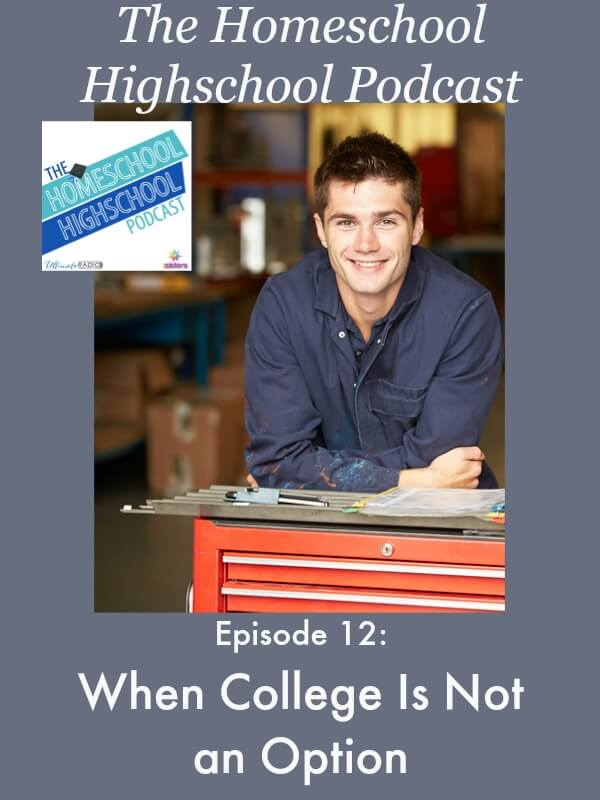 Homeschool Highschool Podcast Ep 12 When College is NOT an Option