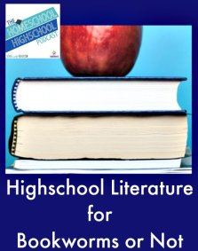Homeschool Highschool Podcast Episode 25: Literature for Bookworms or Not
