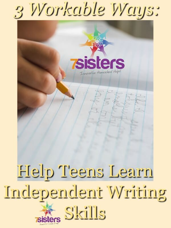 3 Workable Ways to Help Teens Learn Independent Writing Skills