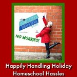 https://www.7sistershomeschool.com/homeschool-highschool-podcast-ep-90-handling-holiday-homeschool-hassles/