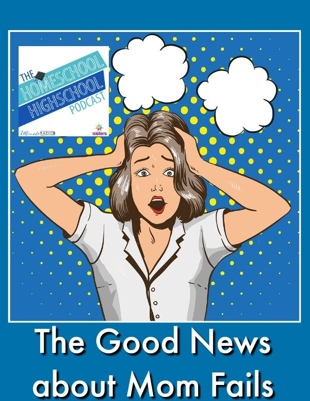 HSHSP Ep 91: Good News about Mom-Fails Give yourself some grace, Homeschool Mom.