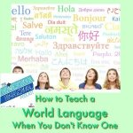 Homeschool Highschool Podcast Ep 101: How to Teach a World Language