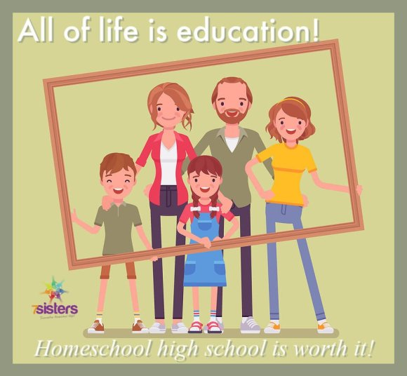 All of life is education. Homeschool high school is worth it!
