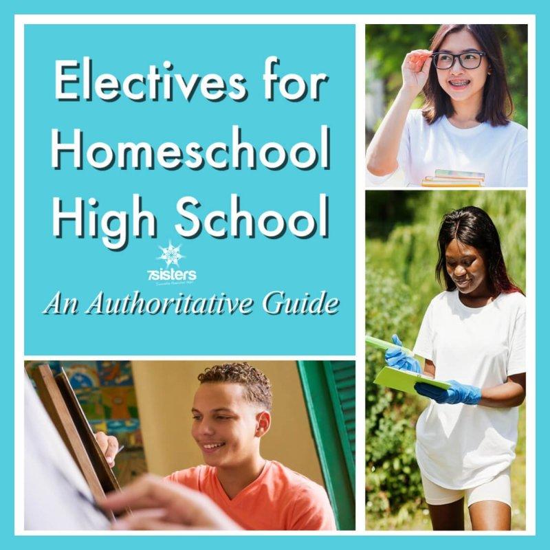 Electives for Homeschool High School: An Authoritative Guide