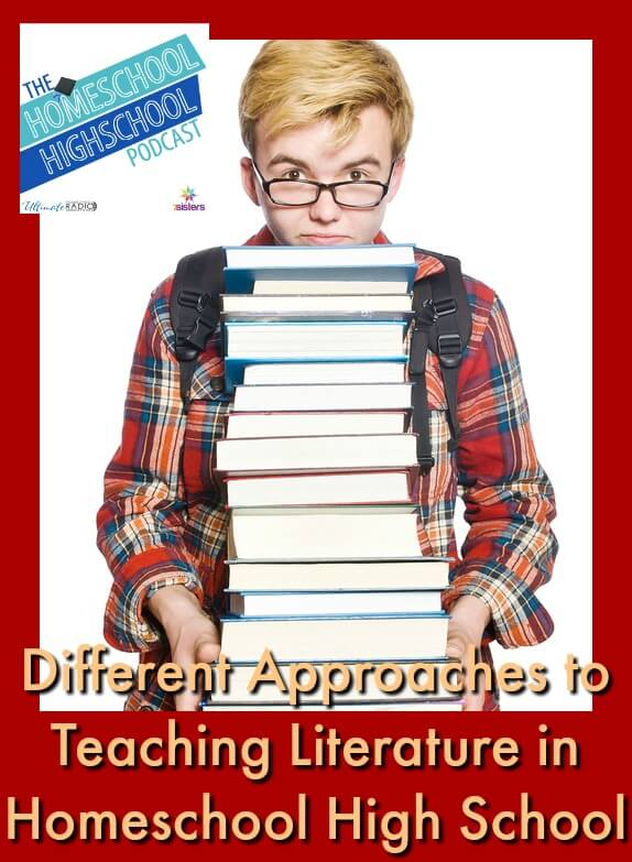 HSHSP Ep 151: Different Approaches to Teaching Literature in Homeschool High School. There's not ONE right way to homeschool...or to teach Literature.