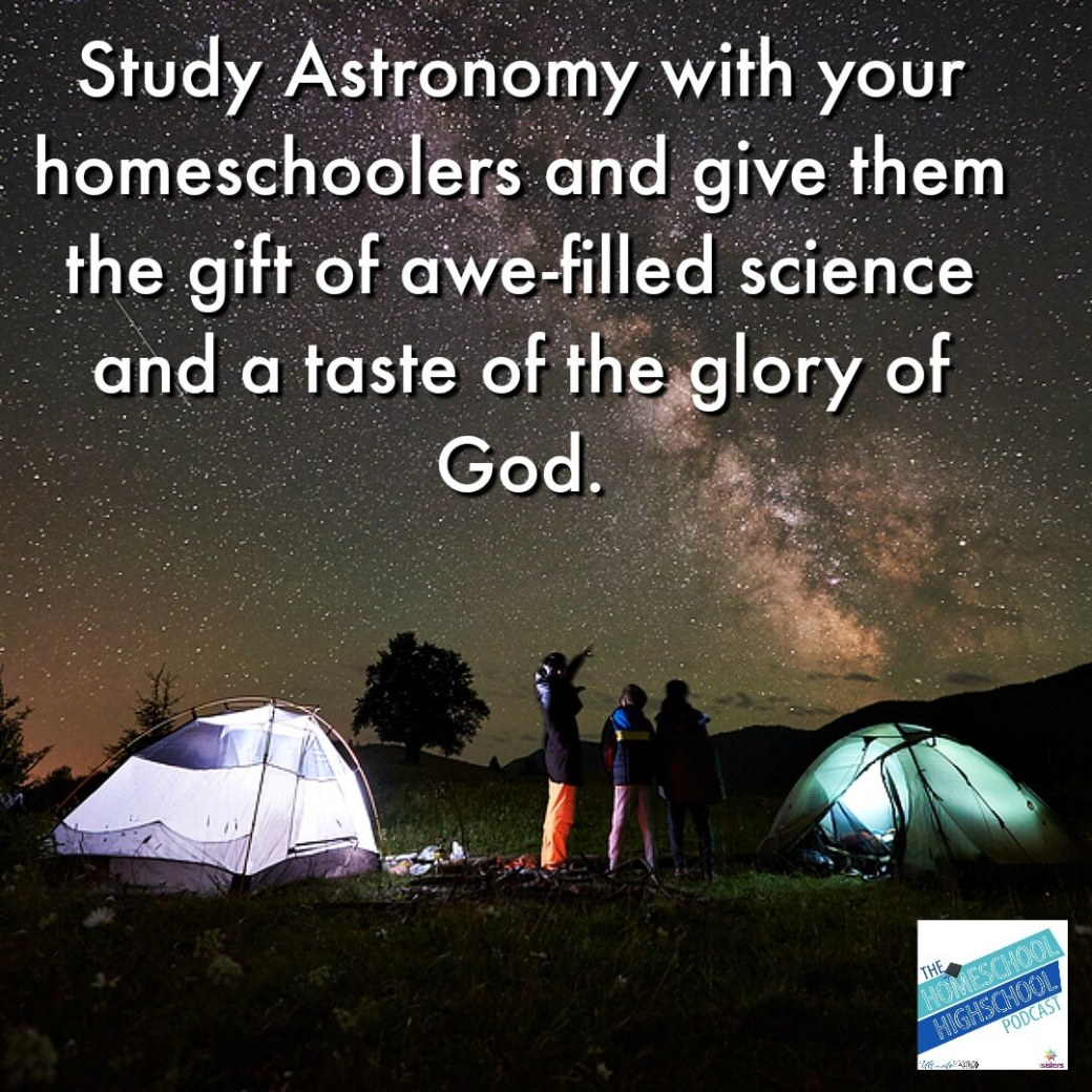 Study Astronomy with your family. Homeschool high schoolers can record a robust and meaningful credit. #HomeschoolHighSchoolPodcast