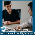 HSHSP Ep 173: Career Pathways for Homeschool High School 8-13-19 Be prepared for what comes after graduation! Join Vicki, 7Sister Marilyn and our friend, Barb, to explain Career Pathways for building a great transcript and great life preparation experiences.
