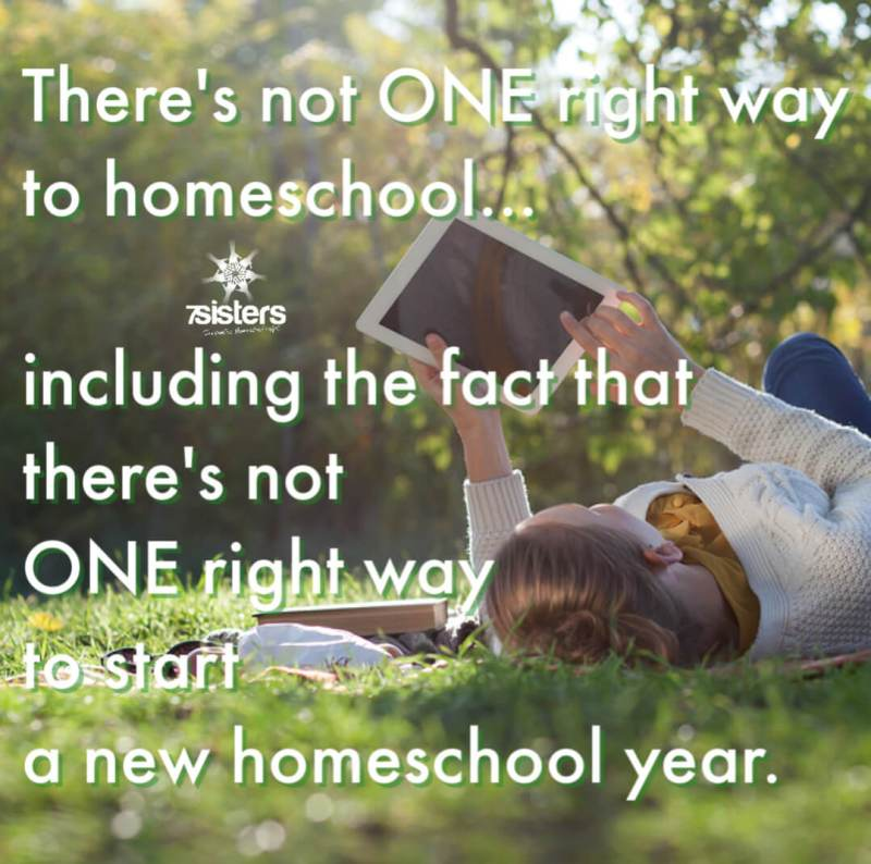 There's not ONE right way to homeschool...including the fact that there's not ONE right way to start a new homeschool year. Get some creative and encouraging ideas for a nice start to a new homeschool year. 7SistersHomeschool.com
