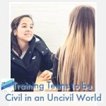 Training Teens to be Civil in an Uncivil World