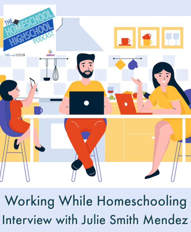 Working While Homeschooling, Interview with Julie Smith Mendez. Many moms are working homeschool moms these days. Here are some tips to make it fun.