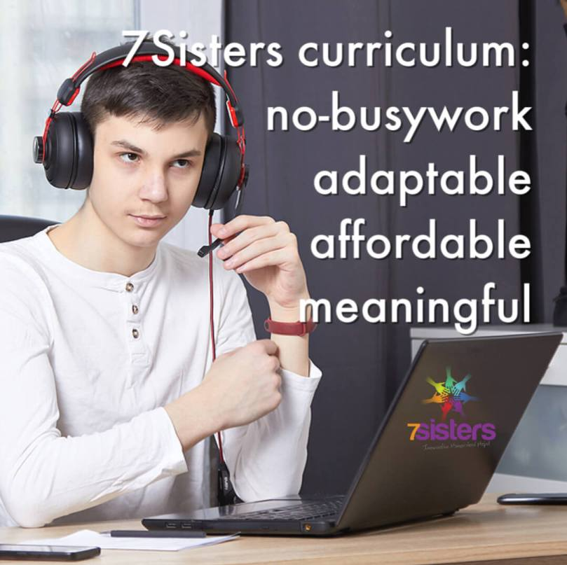 7Sisters curriculum: no-busywork, adaptable, affordable, meaningful