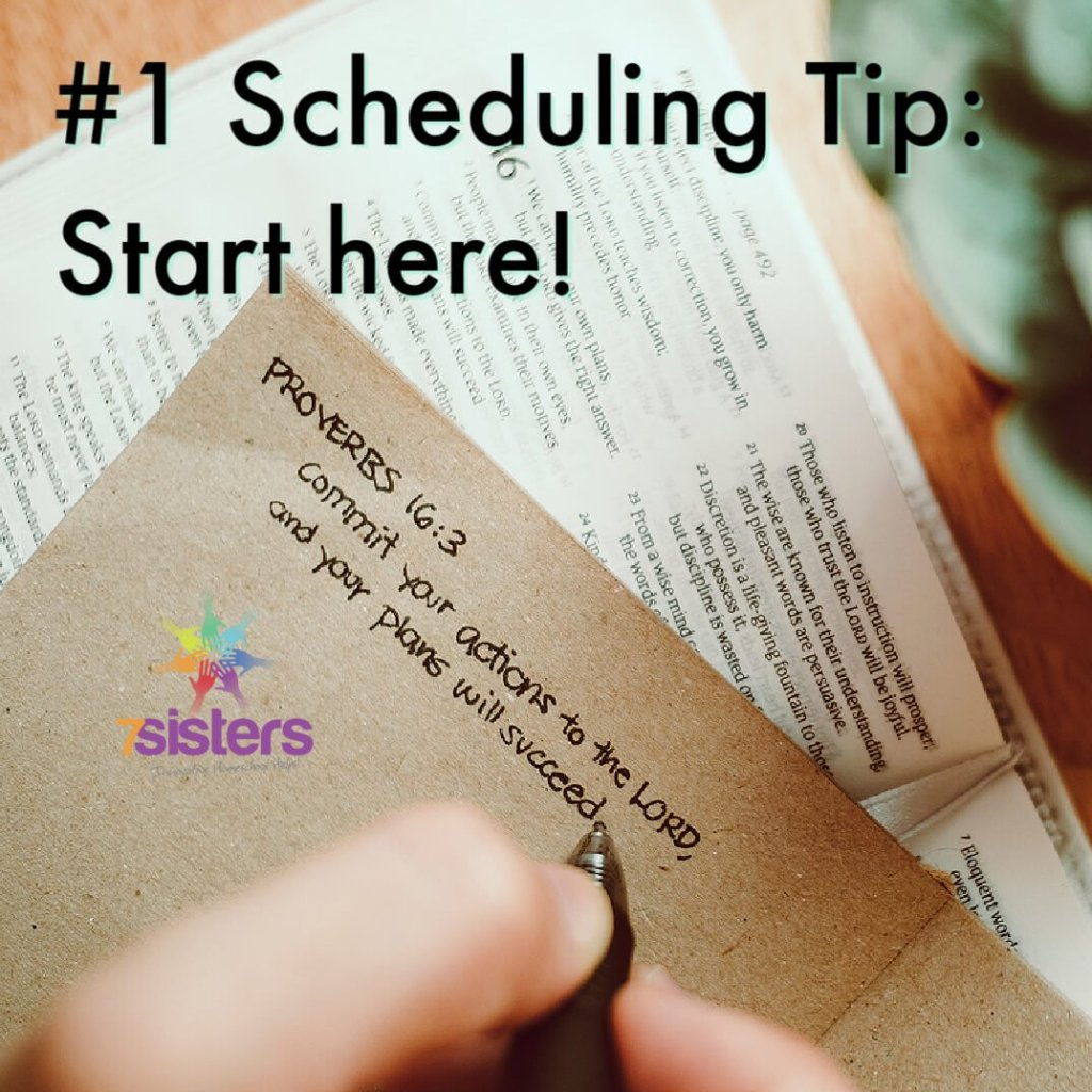 #1 Scheduling Tip: Start with: Commit your actions to the Lord, and your plans will succeed.