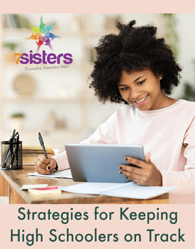 Strategies for Keeping Homeschool High Schoolers on Track
