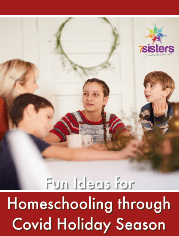 Fun Ideas for Homeschooling through Covid Holiday Season #HomeschoolHighSchool #HomeschoolingHolidays #HomeschoolAtChristmas #HomeschoolingHolidaysCovid