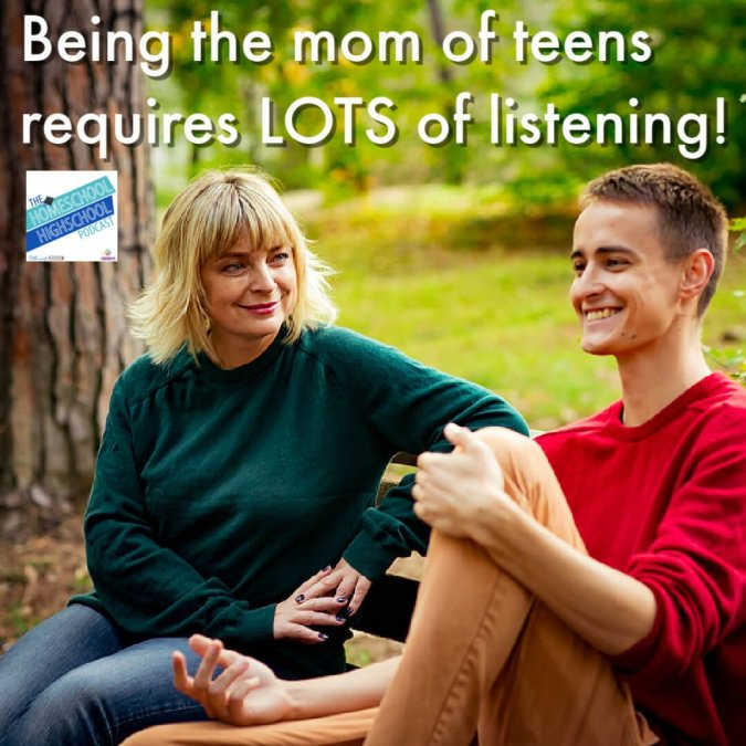Being the mom of teens requires lots of listening.