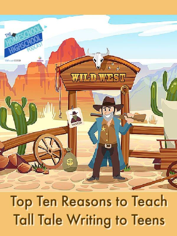 Top Ten Reasons to Teach Tall Tale Writing to Teens