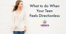 What to do When Your Teen Feels Directionless