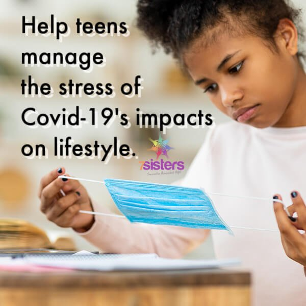 Help teens manage stress of Covid-19's impacts on lifestyle