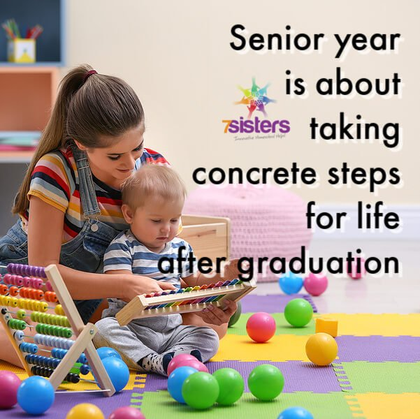 Senior year is about taking concrete steps for life after graduation. 7SistersHomeschool.com
