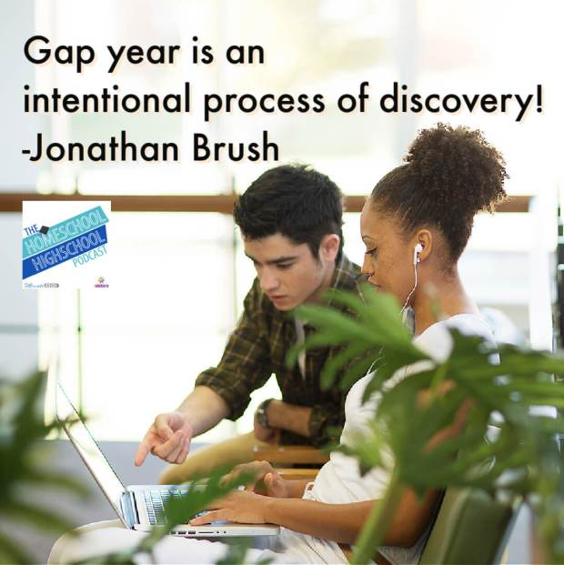 Gap year is an intentional process of discovery!- Jonathan Brush on Homeschool Highschool Podcast