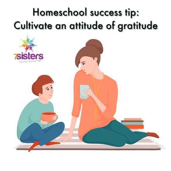 Homeschool success tip: Cultivate an attitude of gratitude