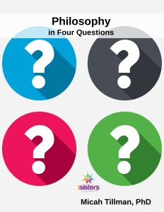 Philosophy in 4 Questions. 7SistersHomeschool.com